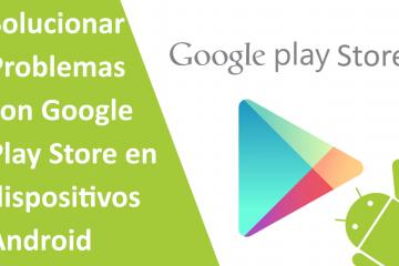 Solucionar problemas da Google Play Store. Nunca foi tão simples