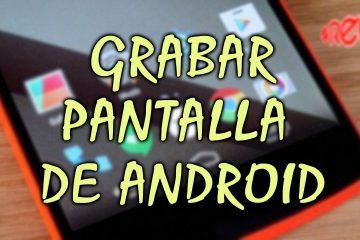 Aplicativos para gravar a tela no Android 2017