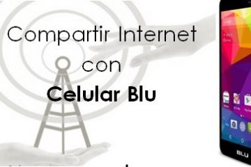 Como compartilhar a Internet com um celular Blu